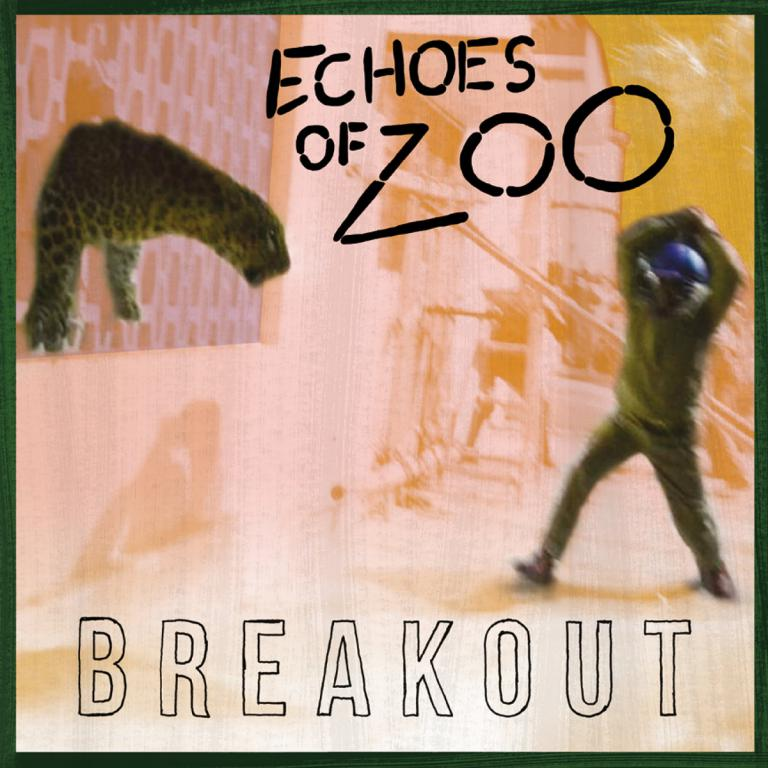 Echoes of Zoo - BREAKOUT albumhoes